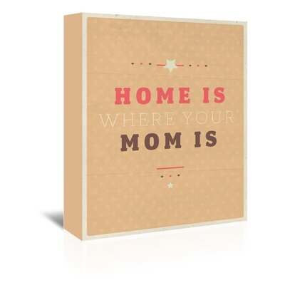 Americanflat Home is Where Mom Typography Wrapped on Canvas