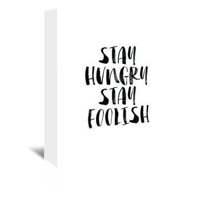 Americanflat Stay Hungry Stay Foolish Typography Wrapped on Canvas