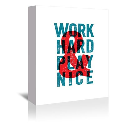 Americanflat Work Hard Play Nice Typography Wrapped on Canvas