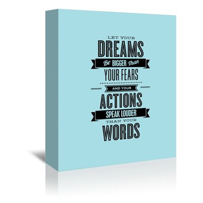 Americanflat Let Your Dreams Be Bigger Than Your Fears Typography Wrapped on Canvas