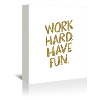 Americanflat Work Hard Have Fun Typography Wrapped on Canvas