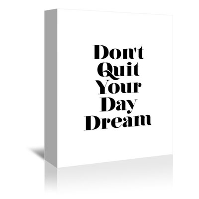 Americanflat Don't Quit Your Daydream Typography Wrapped on Canvas