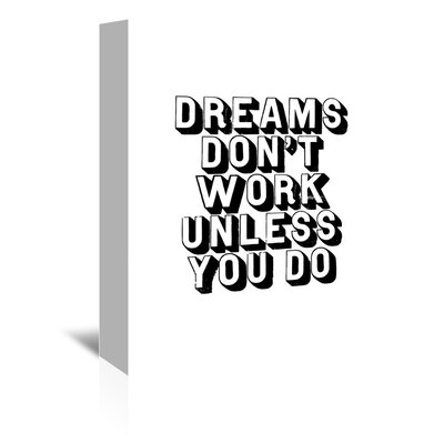 Americanflat Dreams Don't Work Unless You Do Typography Wrapped on Canvas
