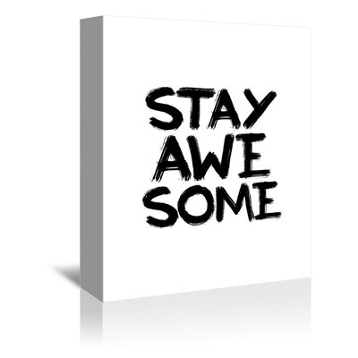 Americanflat Stay Awesome Typography Wrapped on Canvas