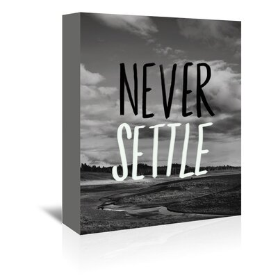 Americanflat Never Settle Graphic Art Wrapped on Canvas