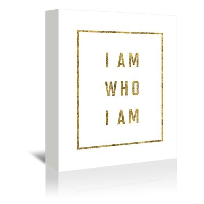 Americanflat I Am Who I Am Typography Wrapped on Canvas