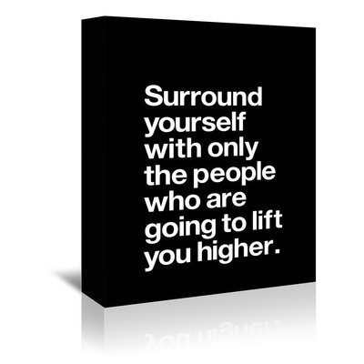 Americanflat Surround Yourself Typography Wrapped on Canvas