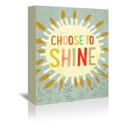 Americanflat Choose To Shine2' by Mia Charro Graphic Art Wrapped on Canvas