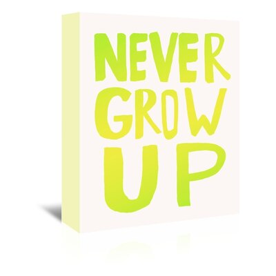 Americanflat Never Grow Up Typography Wrapped on Canvas
