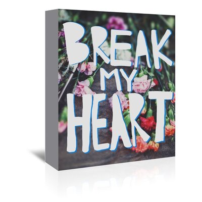 Americanflat Break My Heart Graphic Art Wrapped on Canvas