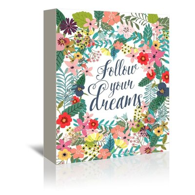 Americanflat 'Follow Your Dreams' by Mia Charro Graphic Art Wrapped on Canvas