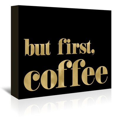 Americanflat 'But First Coffee' by Amy Brinkman Typography Wrapped on Canvas