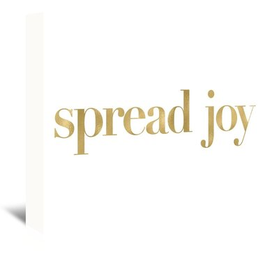 Americanflat 'Spread Joy Gold on White' by Amy Brinkman Typography Wrapped on Canvas
