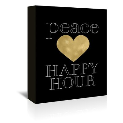 Americanflat 'Peace Love Happy Hour Gold on Black' by Amy Brinkman Graphic Art Wrapped on Canvas