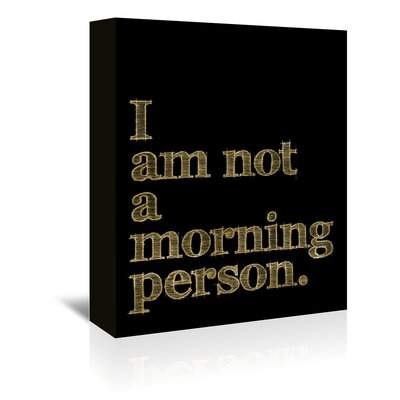 Americanflat 'I Am Not Morning Person' by Amy Brinkman Typography Wrapped on Canvas