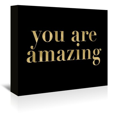 Americanflat 'You Are Amazing' by Amy Brinkman Typography Wrapped on Canvas