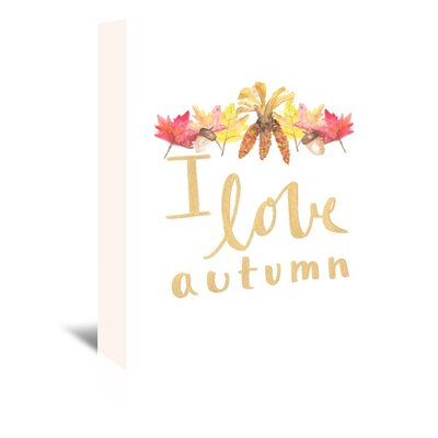 Americanflat 'I Love Autumn' by Jetty Printables Graphic Art Wrapped on Canvas