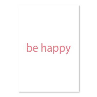 Americanflat 'Be Happy' by Jetty Printables Typography