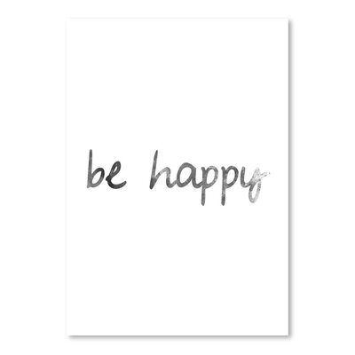 Americanflat 'Black White Be Happy' by Jetty Printables Typography