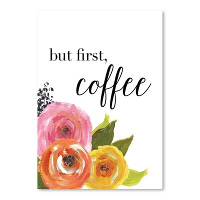 Americanflat 'But First Coffee' by Amy Brinkman Art Print