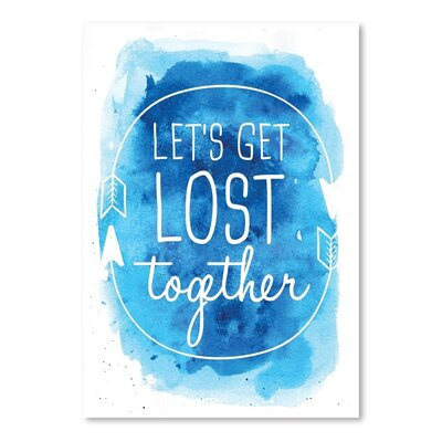 Americanflat 'Watercolourlue Let's Get Lost' by Jetty Printables Typography