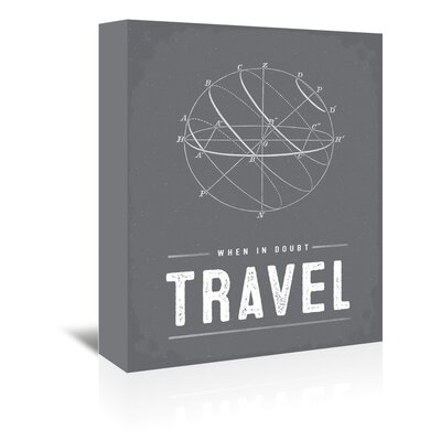 Americanflat 'Type When in Doubt Travel' by Brooke Witt Graphic Art Wrapped on Canvas