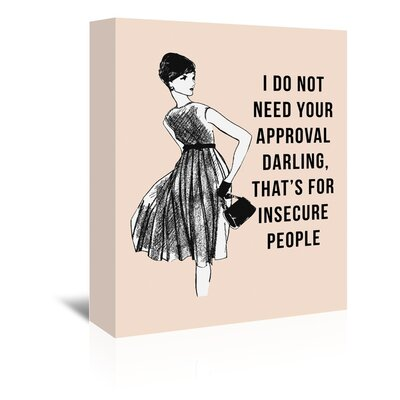 Americanflat 'I Do Not Need Your Approval' Graphic Art Wrapped on Canvas