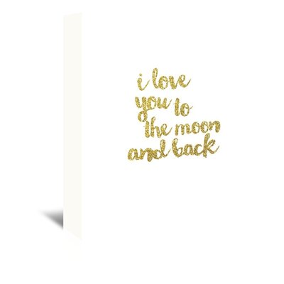 Americanflat 'I Love you to the Moon & Back Gold' Typography Wrapped on Canvas