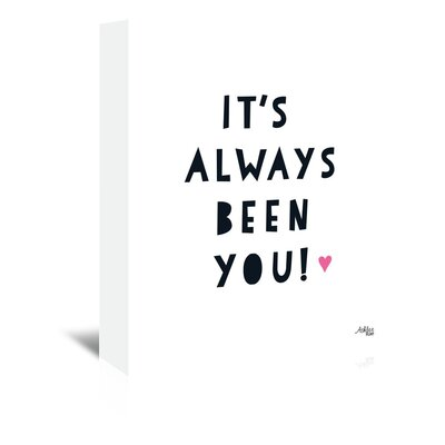 Americanflat 'Its Always Been You' by Ashlee Rae Typography Wrapped on Canvas