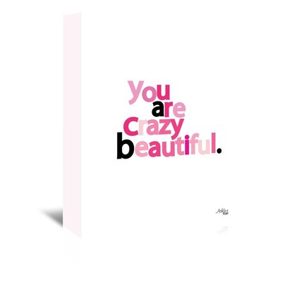 Americanflat 'You Are Crazy Beautiful' by Ashlee Rae Typography Wrapped on Canvas