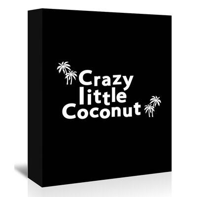 Americanflat 'Crazy Little Coconut on Black' by Ashlee Rae Typography Wrapped on Canvas