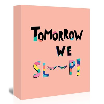 Americanflat 'Tomorrow We Sleep' by Ashlee Rae Typography Wrapped on Canvas