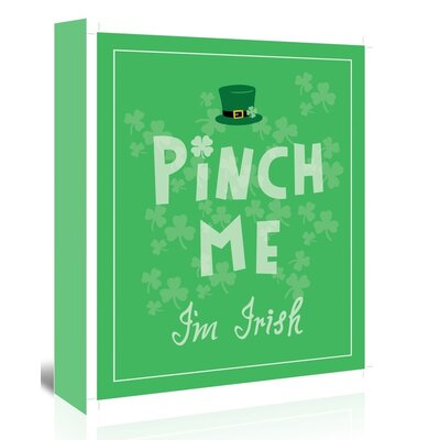 Americanflat 'Pinch Me Im Irish' by Ashlee Rae Typography Wrapped on Canvas