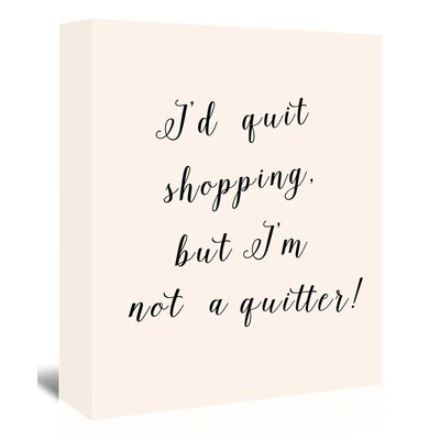 Americanflat 'Id Quit Shopping' Typography Wrapped on Canvas