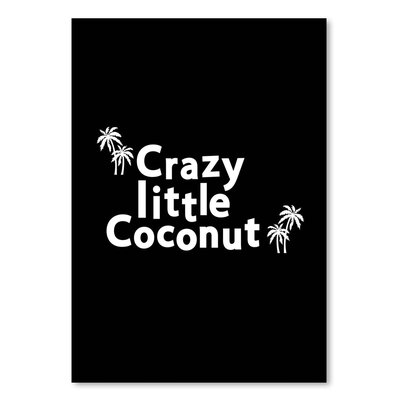 Americanflat 'Crazy Little Coconut on Black' by Ashlee Rae Typography