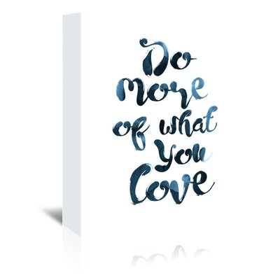 Americanflat 'Do More of What You Love' by Pop Monica Typography Wrapped on Canvas