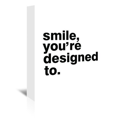 Americanflat 'Smile, You'Re Designed To' by Pop Monica Typography Wrapped on Canvas