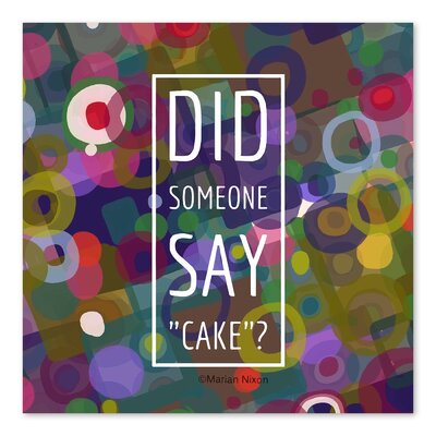 Americanflat 'Did Someone Say Cake' by Marian Nixon Graphic Art