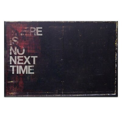 Artist Lane There Is No Next Time by Steve Leadbeater Typography Wrapped on Canvas