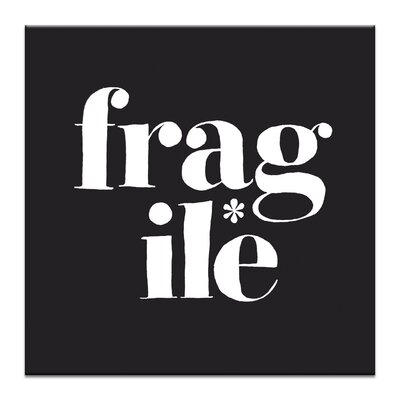 Artist Lane Fragile by Steve Leadbeater Typography Wrapped on Canvas in Black/White