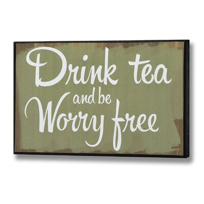 Hill Interiors Drink Tea and Worry Free Typography Plaque