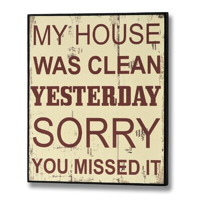 Hill Interiors My House Was Clean Yesterday Typography Plaque