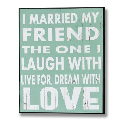 Hill Interiors I Married My Friend Typography Plaque