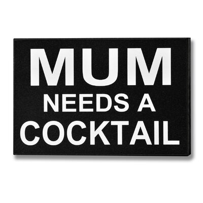 Hill Interiors Mum Needs a Cocktail Typography Plaque