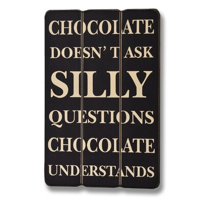 Hill Interiors Chocolate Doesn't Ask Silly Questions Typography Plaque