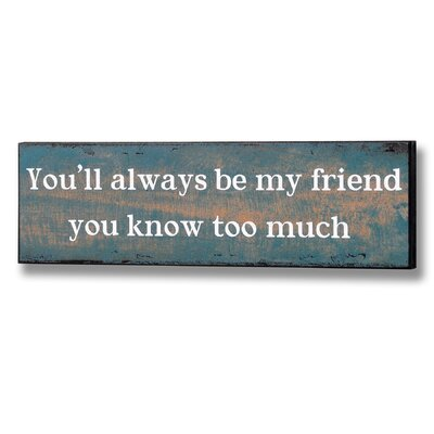 Hill Interiors You'll Always Be My Friend Typography Plaque in Blue
