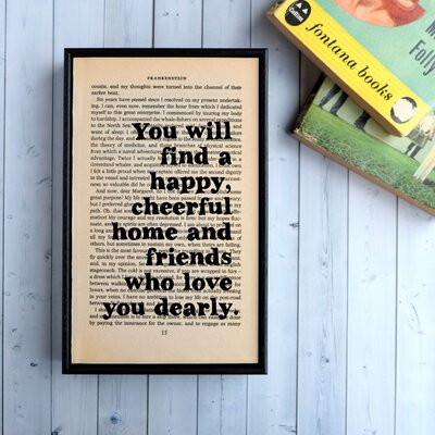 "Bookishly ""You Will Find a Happy, Cheerful Home..."" from Frankenstein by Mary Shelley Framed Typography"