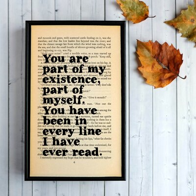 "Bookishly ""You are Part of my Existence..."" from Great Expectations by Charles Dickens Framed Typography"