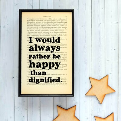 Bookishly I Would Always Rather Be Happy... from Jane Eyre by Charlotte Brontë Framed Typography