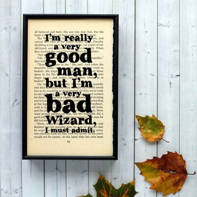 """Bookishly """"I'm Really a Very Good Man But..."""" from the Wizard of Oz by L. Frank Baum Framed Typography"""